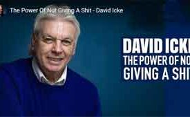 The Power Of Not Giving A Shit - David Icke