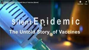 Silent Epidemic - The Untold Story of Vaccines [Movie]