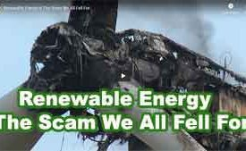Renewable Energy is The Scam We All Fell For