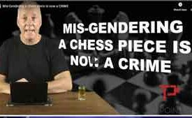 Mis-Gendering a chess piece is now a CRIME