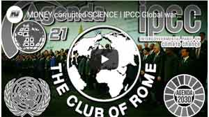 MONEY corrupted SCIENCE | IPCC Global warming & Agenda 21/30 | Club of Rome - UN Globalism