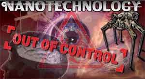 NANO-VIRUS | NANOTECHNOLOGY out of CONTROL 2020